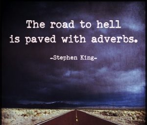 Stephen King Quote The Road To Hell Is Paved With Adverbs